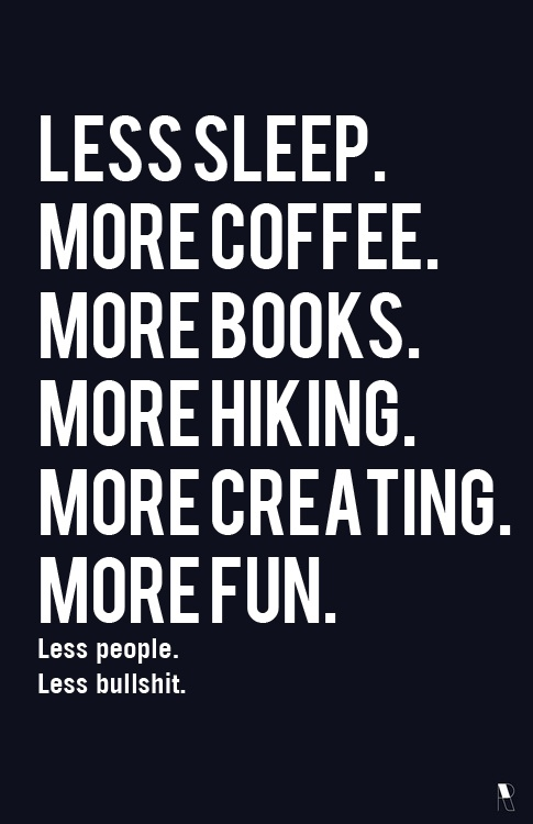 less sleep….